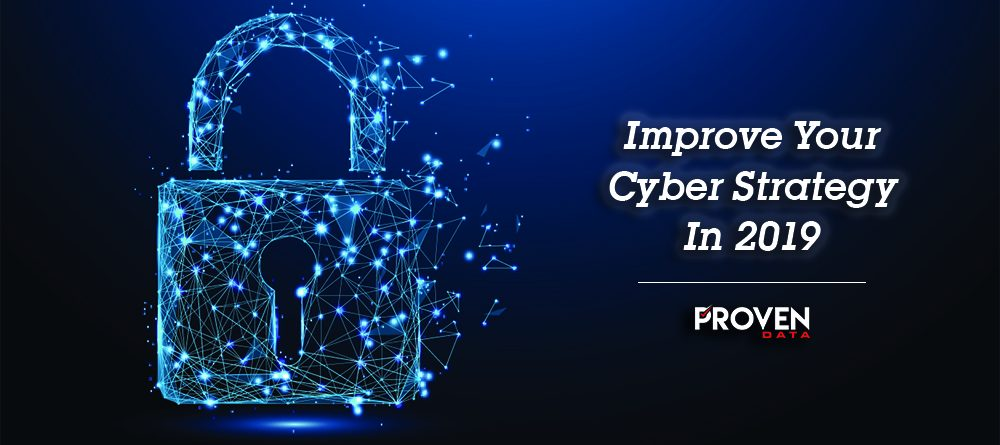 Improve Your Cyber Strategy in 2019