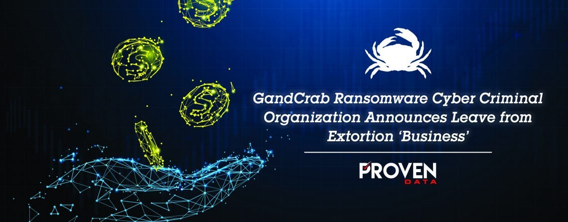 GandCrab Ransomware Cyber Criminal Organization Announces Leave from Extortion 'Business'