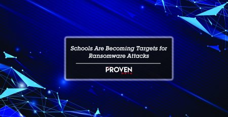 Schools Are Becoming Targets for Ransomware Attacks By Proven Data Team Uncategorized