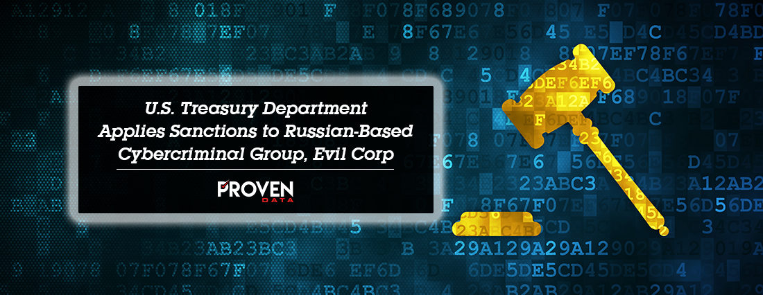U.S. Treasury Department Applies Sanctions to Russian-Based Cybercriminal Group, Evil Corp