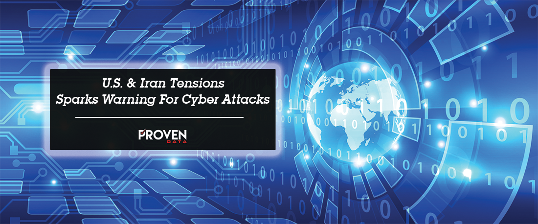 U.S. & Iran Tensions Sparks Warning For Cyber Attacks