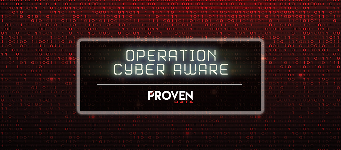 Proven Data Launches Operation Cyber Aware Documentary, Sparking a #GetCyberSerious Movement