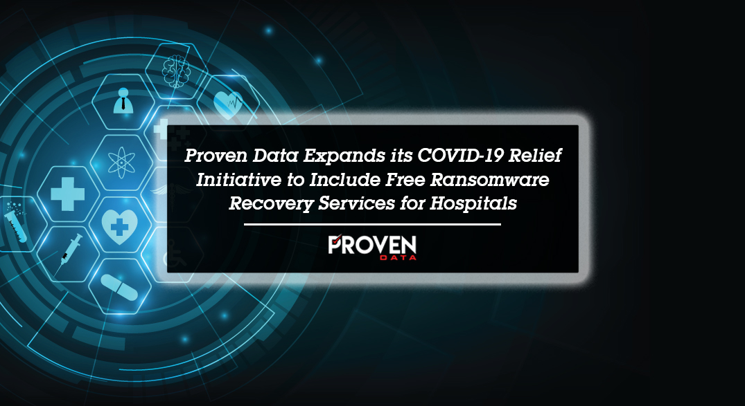 Proven Data Expands its COVID-19 Relief Initiative to Include Free Ransomware Recovery Services for Hospitals