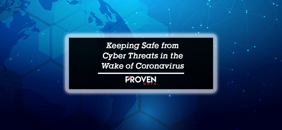 Keeping Safe from Cyber Threats in the Wake of Coronavirus